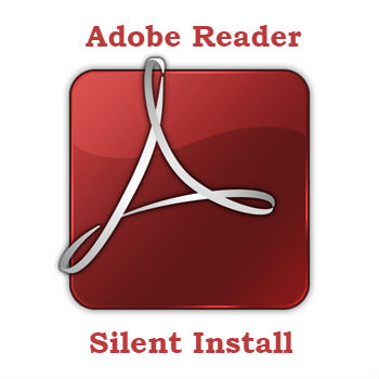 Silent Install Adobe Reader 11 and DC - msi and exe - disable update