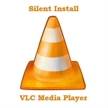 Silent install VLC Media Player msi and exe version