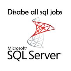 disable all sql jobs