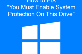 You Must Enable System Protection On This Drive
