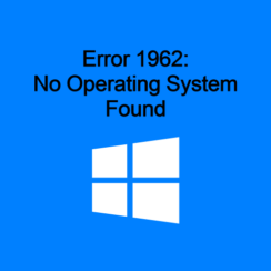 Error 1962 No operating system found