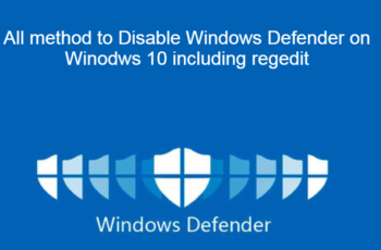All method to Disable Windows Defender on Winodws 10 including regedit