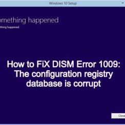 How to FiX DISM Error 1009 The configuration registry database is corrupt