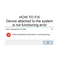 Device attached to the system is not functioning error