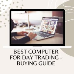 Best Computer for Day Trading - Buying Guide