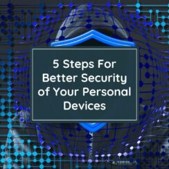 5 Steps For Better Security of Your Personal Devices