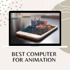 Best Computer for Animation
