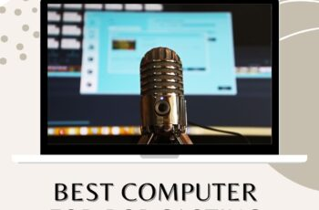 Best Computer for Podcasting