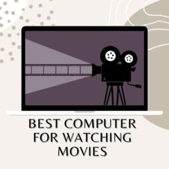 Best Computer for Watching Movies