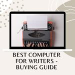 Best computer for writers - Buying Guide