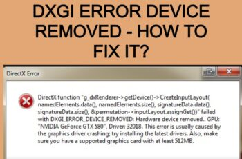 DXGI ERROR DEVICE REMOVED - HOW TO FIX IT_