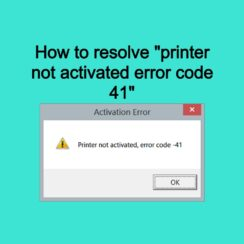 How to resolve printer not activated error code 41