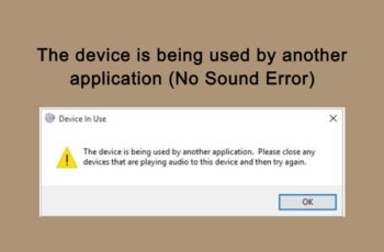 The device is being used by another application (No Sound Error)
